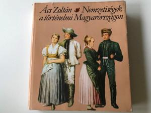 Nemzetiségek a történelmi Magyarországon by Ács Zoltán / Kossuth könyvkiadó 1984 / Hardcover / Nationalities in historical Hungary (9630923955)