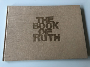 The Book of Ruth / English - Hebrew Illustrated Book of Ruth / Illustrated by the painter Isaac / Help to Jewish Schools / Essay, Commentaries and Introduction / Hardcover (TheBookofRuth)