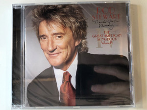 Rod Stewart – Thanks For The Memory... - The Great American Songbook Volume IV / J Records Audio CD 2005 / 82876 71810 2
