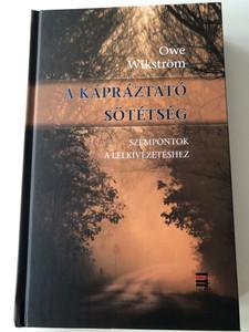 A Kápráztató sötétség by Owe Wikström / Hungarian edition of Det bländande mörkret. Om andlig vägledning / Szempontok a lelkivezetéshez / Luther kidaó 2013 / Hardcover (9789633800232)