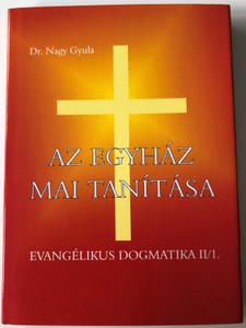 Az egyház mai tanítása by Dr. Nagy Gyula / Evangélikus dogmatika II/1. / A bűn lényege, eredete és következményei - Hamartiológia / Luther kiadó 2004 / Hardcover / Evangelical dogmatics (9639571199)