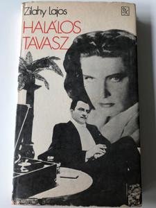 Halálos Tavasz by Zilahy Lajos / Az Ezüstszárnyú szélmalom / Szépirodalmi könyvkiadó 1987 / Hardcover 2nd edition / Hungarian famous novel (9631533808)