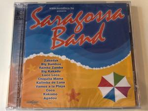 Saragossa Band / Zabadak, Big Bamboo, Ramba Zamba, Big Kakadou, Loco Loco, Chiquita Mama, Kalimba De Luna, Vamos A La Playa, Coco, Kokomo, Agadou,... / Hargent Media 2x Audio CD / HG 713