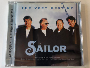 The Very Best Of Sailor / Includes A Glass Of Champagne, Girls Girls Girls, Traffic Jam, Stay The Night, One Drink Too Many / CMC Records A/S Audio CD 1997 / 0724352159826