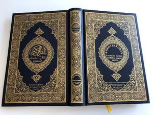 A Kegyes Korán értelmi és tartalmi fordítása magyar nyelvre / Hungarian Interpretation of the Qur'an - With parallel Arabic calligraphy text / Hardcover / Al-Madinah al Munawwarah 2014 (9786038148280)