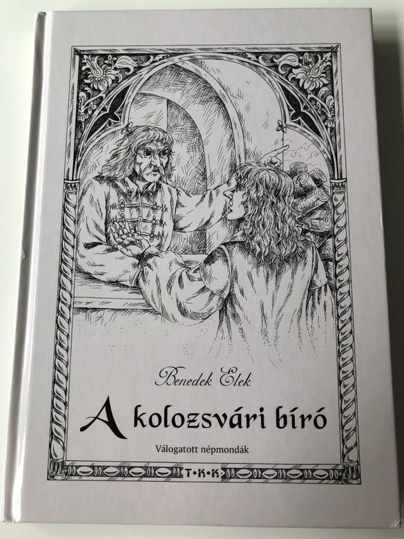 A kolozsvári bíró by Benedek Elek / Válogatott népmondák / Hungarian selection of folk tales / Hardcover / Tóth könyvkereskedés és kiadó (9789639371316)