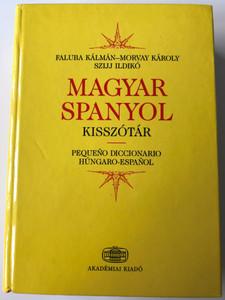 Magyar - Spanyol kisszótár by Faluba Kálmán-Morvay Károly, Szijj Ildikó / Pequeno Diccionario Húngaro-Espanol / Akadémiai Kiadó / Hardcover (9630578611)