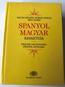 Spanyol-Magyar kisszótár by Faluba Kálmán-Morvay Károly, Szijj Ildikó / Pequeno Diccionario Espanol-Húngaro / Akadémiai Kiadó / Hardcover - Spanish Hungarian dictionary (9630580934)