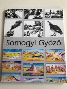 Somogyi Győző - Tájkép és térkép - Ernst Múzeum kiállítás 2003 / Catalogue of Exhibition in Ernst Museum Editor: Somogyi Márk (9632107942)