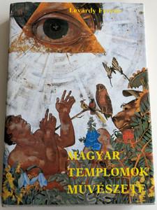 Magyar templomok művészete by Levárdy Ferenc / Art in Hungarian Catholic Temples & Churches / Szent István Társulat 1982 / Hardcover (9633601770)