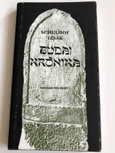 Budai Krónika 1686 by Schulhof Izsák / Héberből fordította Jólesz László / Magyar Helikon 1981 / Chronicle of Buda - Translated from Hebrew by László Jólesz / Hardcover (963207792X)