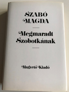 Megmaradt Szobotkának by Szabó Magda / Magvető könyvkiadó / Hardcover 1983 / Szobotka Tibor the husband of Szabó Magda - memoirs (9631400204)