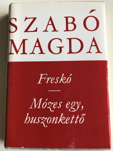 Freskó - Mózes egy, huszonkettő by Szabó Magda / Magvető és Szépirodalmi könyvkiadó 1979 / Two Hungarian Novels by Szabó Magda / Hardcover MA 3348 (9631513572)