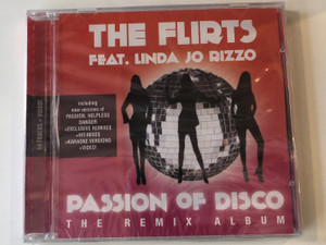 The Flirts Feat. Linda Jo Rizzo – Passion Of Disco (The Remix Album) / 14 Tracks + Video! / Including new versions of Passion, Helpless Danger + Exclusive Remixes + Hit-Mixes + Karaoke Versions + Video! / Hargent New Media Audio CD / 7099955140117
