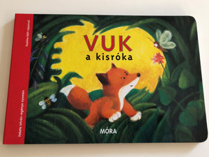 Vuk a kisróka / Fekete István Regénye nyomán / Illustrated by Szalma Edit / Móra könyvkiadó / Vuk the little fox - Hungarian board book (9789631184693)