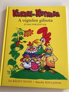 Kukori és Kotkoda - A végtelen giliszta és más történetek by Bálint Ágnes / Rajzolta - Illustrated by Mata János / HARDCOVER / Móra könyvkiadó (9789631187212)