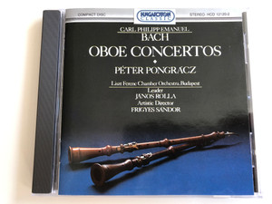 Carl Philipp Emanuel Bach – Oboe Concertos / Péter Pongrácz, Liszt Ferenc Chamber Orchestra, Budapest / Leader - Janos Rolla / Artistic Director - Frigyes Sandor / Hungaroton ‎Classic Audio CD 1995 Stereo / HCD 12120-2