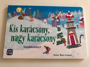 Kis karácsony, nagy karácsony - Mondókáskönyv by Mester Kata / Móra FUN / Móra könyvkiadó 2019 / Hungarian Christmas Nursery Rhymes board book (9789634863434)