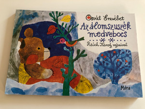 Az álomszuszék medvebocs by Osvát Erzsébet / The sleepy bearcub - Illustrated by Reich Károly / Móra könyvkiadó 2010 / Hungarian rhyme board book (9789631187052)