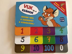 Vuk és a számok - Ismerd meg a számokat a kisrókával! / Learn the numbers with Vuk the little fox / Dargay Attila figuráinak felhasználásával / Móra fun / Móra könyvkiadó / Hungarian booard book (9789634864493)