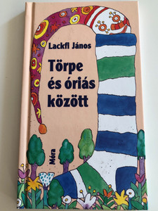 Törpe és óriás között by Lackfi János / Illustrated by Kalmár István / Móra könyvkiadó 2007 / Hardcover / Hungarian children's poems (9789631183023)