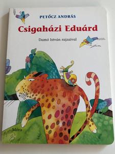Csigaházi Eduárd by Petőcz András / Illustrated by Damó István rajzaival / Móra könyvkiadó 2006 / Hungarian board book (9631181944)