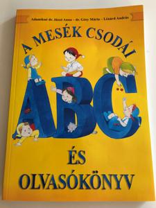 A mesék csodái ABC és olvasókönyv by Adamikné dr. Jászó Anna, dr. Gósy Mária, Lénárd András / Dinasztia tankönyvkiadó 2013 / Paperback / Hungarian Alphabet and reading book for 1st graders (9789636575328)