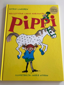 Melletünk lakik Harisnyás Pippi by Astrid Lindgren / Hungarian edition of Känner du Pippi Langstrump? / Illustrated by Ingrid Nyman / Egmont-Hungary 2011 / Hardcover (9789636299231)