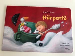 Hörpentő by Szabó Lőrinc / Illustrated by Szalma Edit rajzaival / Móra könyvkiadó 2013 / Hungarian poem board book (9789631193381)