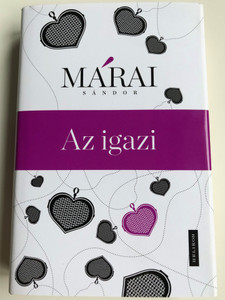 Az igazi by Márai Sándor / The one - Hungarian novel / Helikon kiadó 2019 / Hardcover (9789634791980)
