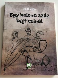Egy bolond száz bajt csinál by Rejtő Jenő / Adamo books kiadó 2018 / Paperback / One fool causes so much trouble - Hungarian classic comedy novel (9789634533306)