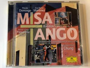Misa Tango - Luis Bacalov / Placido Domingo, Ana Maria Martinez, Myung-Whun Chung / Coro dell'Accademia Nazionale di Santa Cecilia / Deutsche Grammophon Audio CD 2000 Stereo / 463 471-2