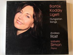 Bartok, Kodaly, Ligeti - Hungarian Songs / Andrea Rost / Izabella Simon - piano / Warner Classics And Jazz Audio CD 2008 / 2564-69518-3