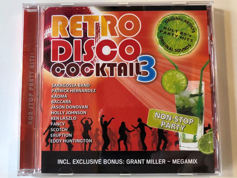 Retro Disco Cocktail 3 / Saragossa Band, Patrick Hernandez, Kaoma, Baccara, Jason Donovan, Holly Johnson, Ken Laszlo, Fancy, Scotch, Eruption, Eddy Huntington / Incl. exclusive bonus: Grant Miller - Megamix / Hargent Media Audio CD / HG 745