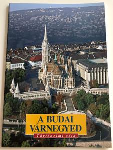 A Budai várnegyed - Történelmi séta / The Buda Castle District - Historical walking tour / Corvina kiadó / Paperback (9631355136)