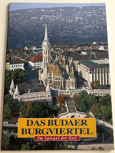 Das Budaer Burgviertel - Im Spiegel der Zeit / German edition of A Budai várnegyed by Száraz György / The Buda Castle District - Historical walking tour / Corvina kiadó / Paperback (9631355152)