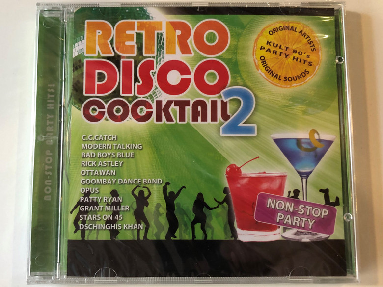 Retro Disco Cocktail 2 / C.C. Catch, Modern Talking, Bad Boys Blue, Rick Astley, Ottawan, Goombay Dance Band, Opus, Patty Ryan, Grant Miller, Stars On 45, Dschinghis Khan / Non-Stop Party / Hargent Media Audio CD / 9638514785338