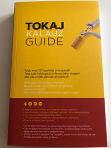 Tokaj kalauz - Tokaj Guide by Ripka Gergely / Több mint 120 izgalmas borászattal - With over 120 exciting wineries / Up-to-date information on everything that's exciting around Tokaj! / Tokaj Magic 2019 / Paperback (9772498453910)