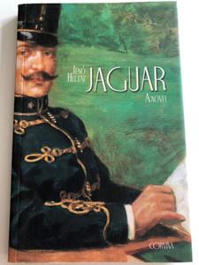 Jaguar - a novel by Jenő Heltai / English edition of Jaguár / Corvina books 2009 / Translated by Bernard Adams / Paperback (9789631358452)