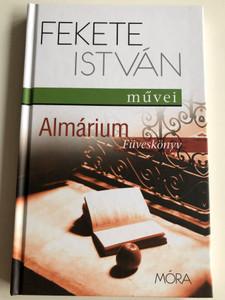 Almárium by Fekete István - Füveskönyv / Illustrations by Vida Győző / Móra Könyvkiadó 2015 / Hardcover (9789634151173)