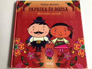Paprika és Rózsa - Udvarlós mesék by Prakter Mariann / Móra könyvkiadó 2012 / Hardcover / Hungarian courting stories (9789631192360)