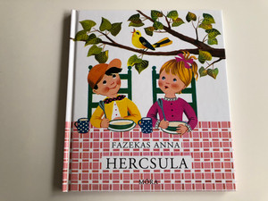Hercsula by Fazekas Anna / Illustrated by K. Lukáts Kató Rajzaival / Móra könyvkiadó 2010 / Hardcover / Hungarian children's poetry (9789631188387)