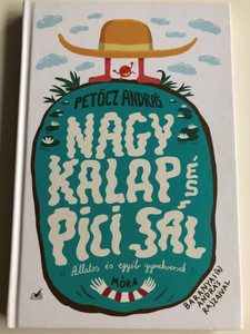 Nagy kalap és pici sál by Petőcz András / Illustrated by Baranyai András rajzaival / Móra könyvkiadó 2016 / Children's poems about animals and others / Hardcover (9789634153214)