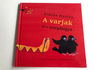 A varjak és a csörgőkígyó by Aldous Huxley / Hungarian edition of The Crows of Pearblossom / Illustrated by Máray Mariann illusztrációival / Translated by Mészáros János / Móra könyvkiadó 2016 / Hardcover (9786158003728)
