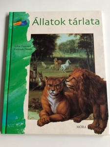 Állatok tárlata by Sylvie Dannaud, Gertrude Dordor / Hungarian edition of Nos amis les animaux / Móra könyvkiadó 2007 / Hardcover / Learn about Animals from classical paintings (9789631183733)