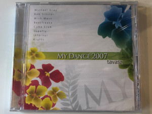 My Dance 2007 - Tavasz / Michael Gray, Bob Sinclar, Mish Mash, Beatfreakz, Cuba Club, Supafly, Infernal, Krafft / CLS Audio CD 2007 / CLS SA101-2