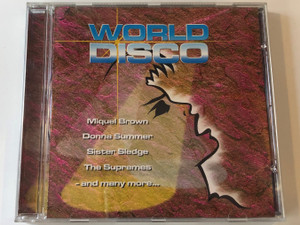 World Disco / Miquel Brown, Donna Summer, Sister Sledge, The Supremes, and many more... / Elap Audio CD 1998 / 57433CD