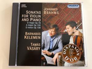 Johannes Brahms - Sonatas For Violin and Piano: G major Op.78; A major Op.100; D minor Op.108 / Barnabas Kelemen, Tamas Vasary / Hungaroton Classic Audio CD 2002 Stereo / HCD 32028