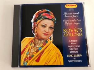 Hosszu utnak hosszu pora - Ciganydalok = Gypsy Songs - Kovács Apollónia / A Magyar Allami Nepi Egyuttes kibovitett Zenekara / Berki Laszlo es ciganyzenekara / Hungaroton Classic Audio CD 2002 Stereo / HCD 10320