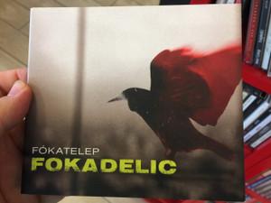 Fókatelep – Fokadelic / NarRator Records Audio CD 2011 / NRR105